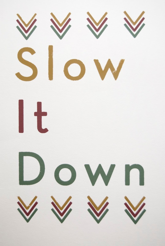 SlowItDownPrint